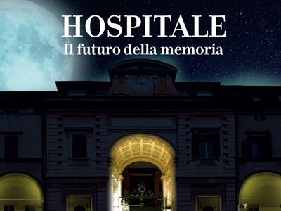 Hospitale. Il futuro della memoria