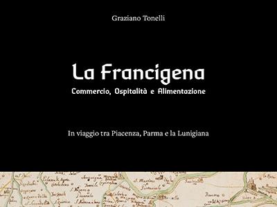 La Francigena. Commercio, Ospitalità e Alimentazione